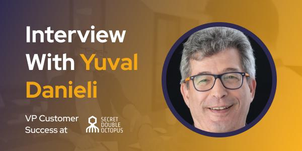 CXBuzz Interview with Yuval Danieli VP CS at Secret Double Octopus
