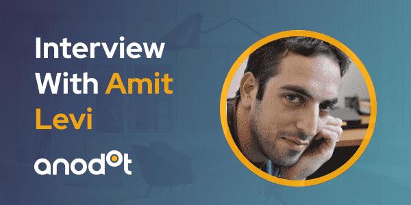 CXBuzz Interview With Amit Levi VP Growth & Marketing at Anodot