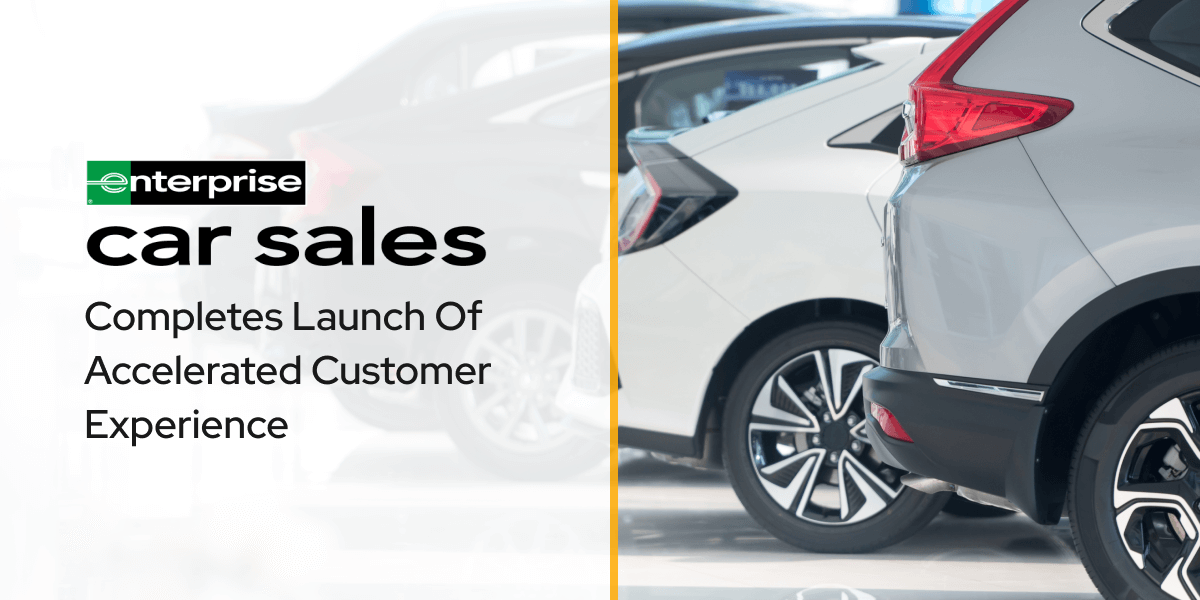 Enterprise Car Sales Completes Launch Of Accelerated Customer Experience