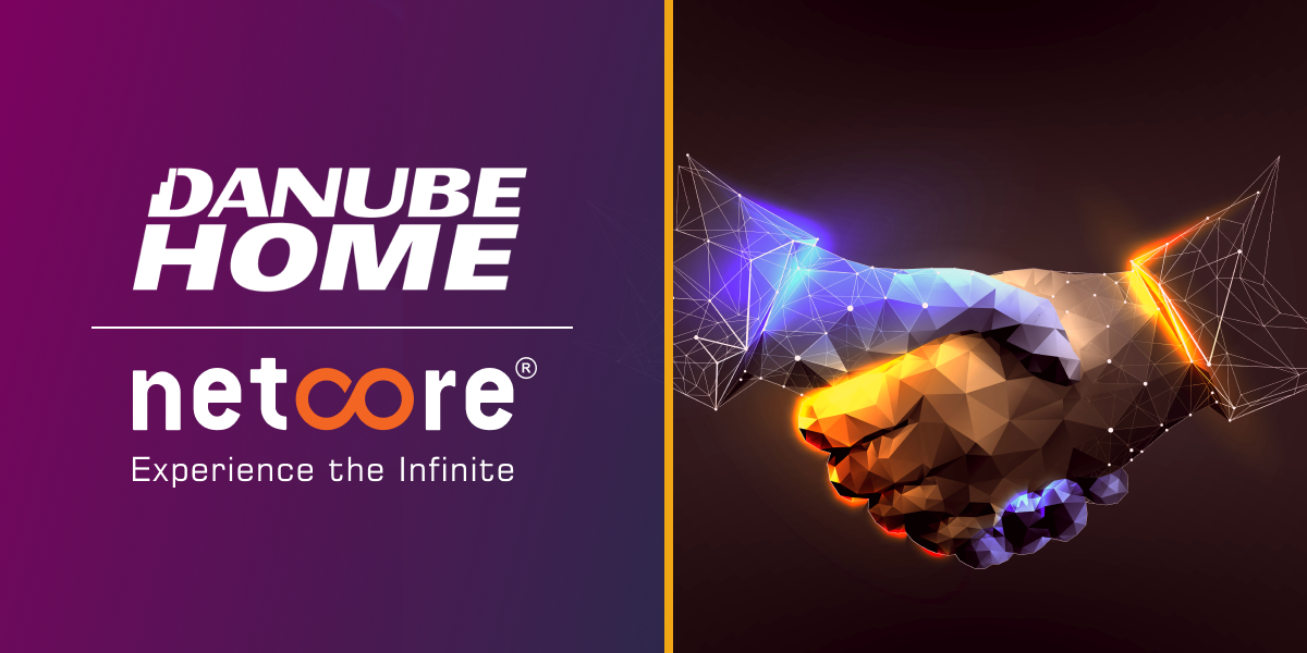 Netcore To Provide Automated Marketing & Customer Engagement to Danube Home