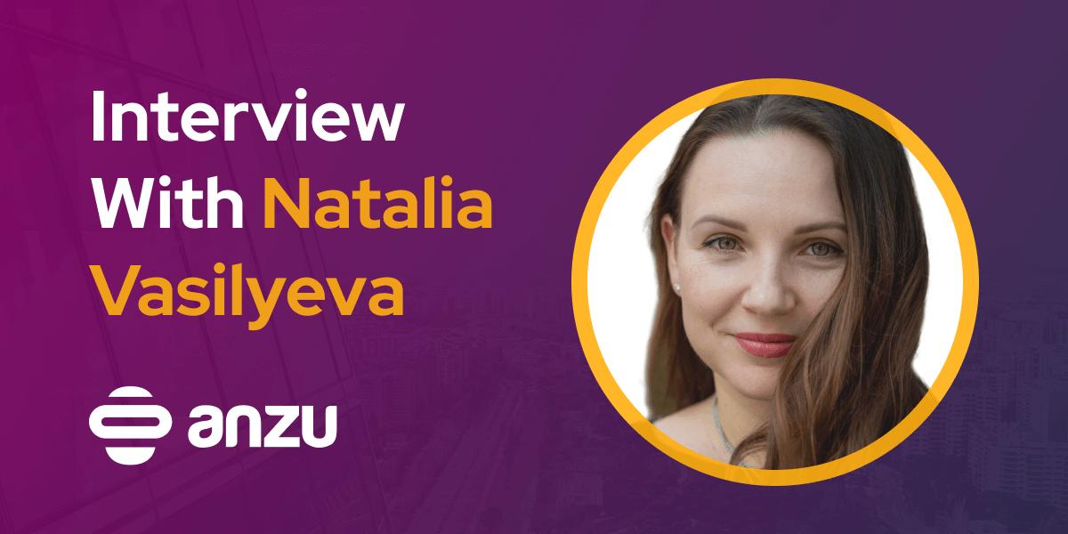CXBuzz Interview With Natalia Vasilyeva VP Marketing at Anzu