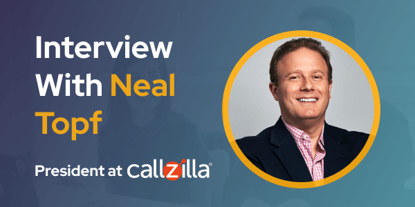 CXBuzz Interview with Neal Topf President and Co-Founder at Callzilla