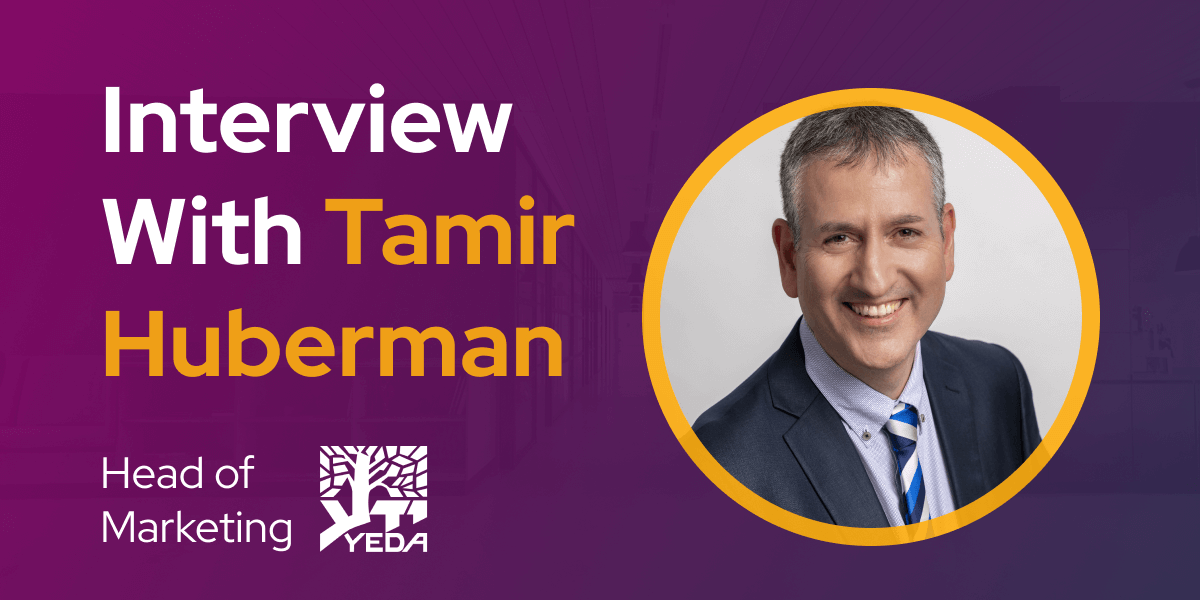 CXBuzz Interview With Tamir Huberman CIO and Head of Marketing of Yeda the commercial arm of the Weizmann Institute of Science