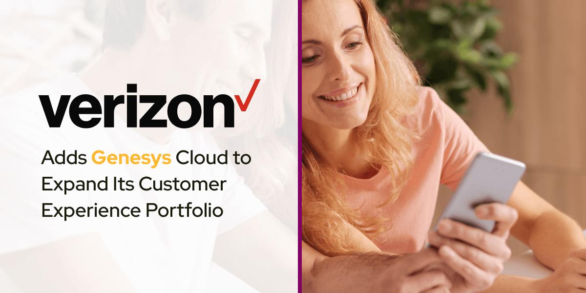 Verizon Adds Genesys Cloud to Expand Its Customer Experience Portfolio