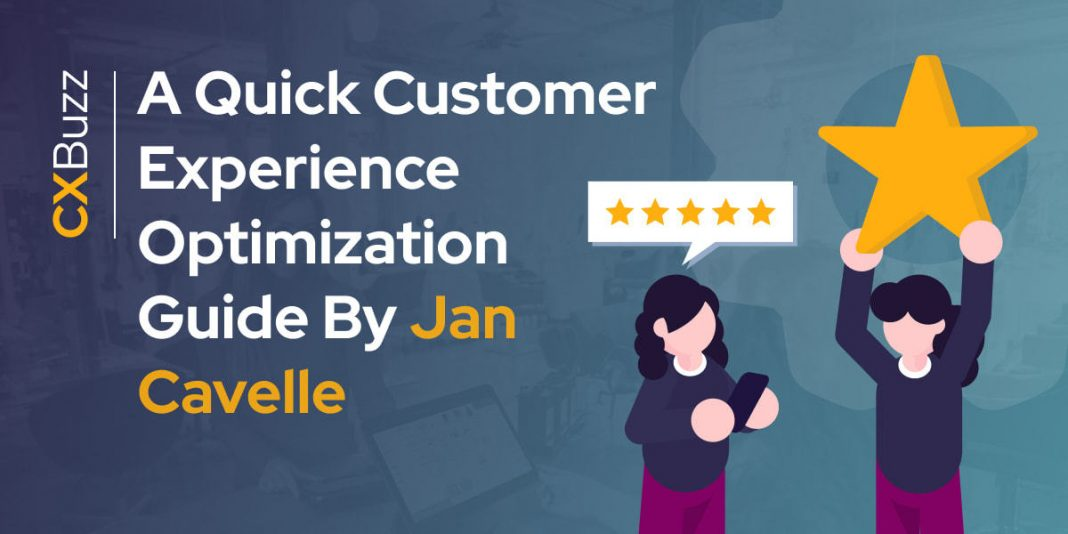A Quick Customer Experience Optimization Guide by Jan Cavelle
