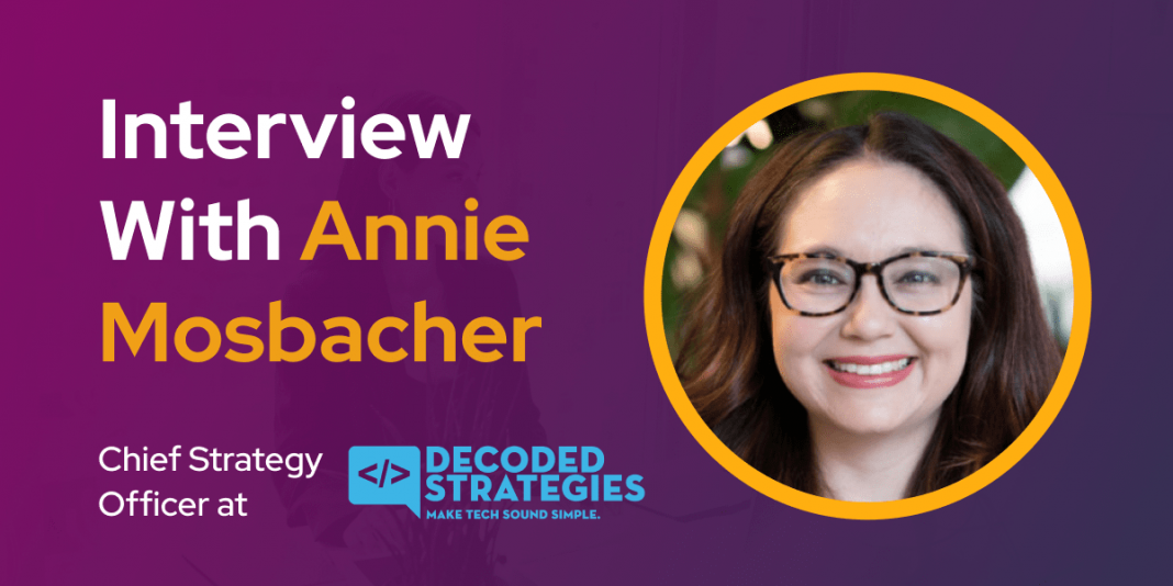 CXBuzz Interview With Annie Mosbacher, Co Founder & Chief Strategy Officer at Decoded Strategies
