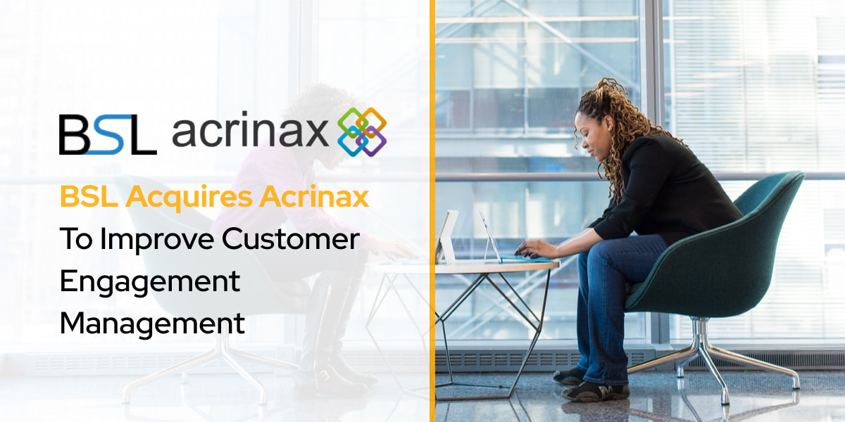 BSL Acquires Acrinax To Improve Customer Engagement Management