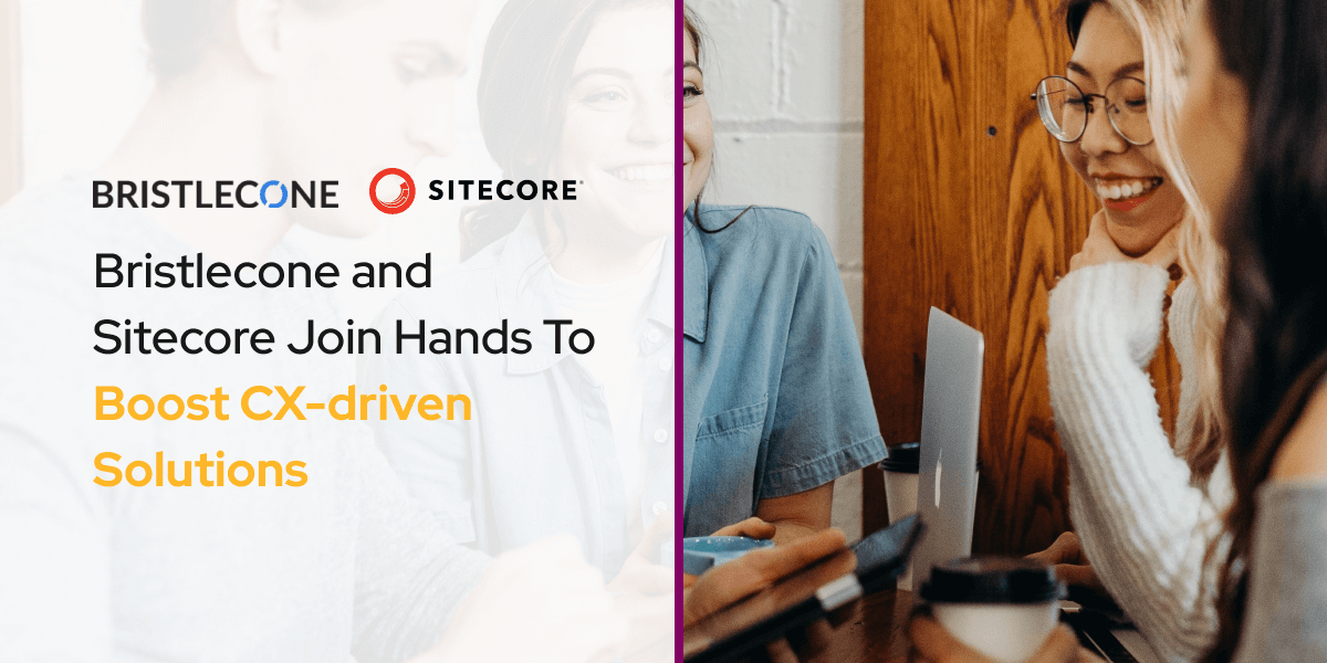 Bristlecone and Sitecore Join Hands To Boost CX-driven Solutions