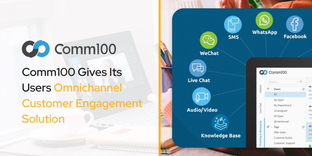 Comm100 Gives Its Users Omnichannel Customer Engagement Solution