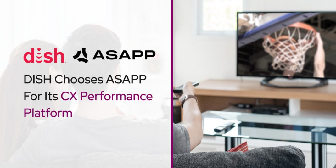 DISH Chooses ASAPP For Its Customer Experience Performance Platform