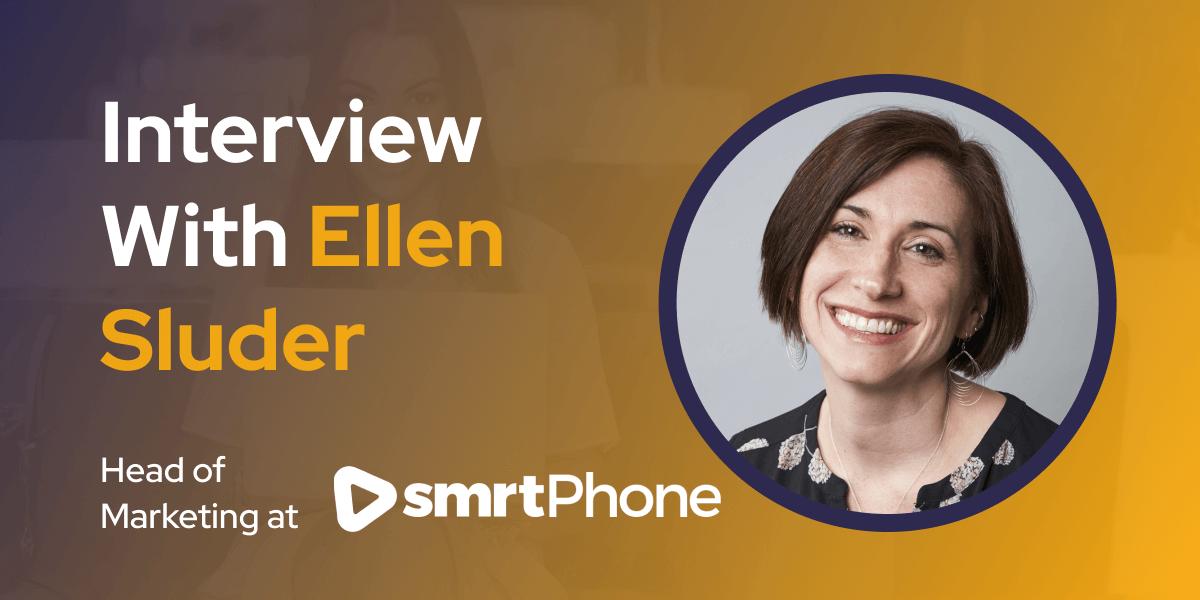CXBuzz Interview With Ellen Sluder Head of Marketing at smrtPhone