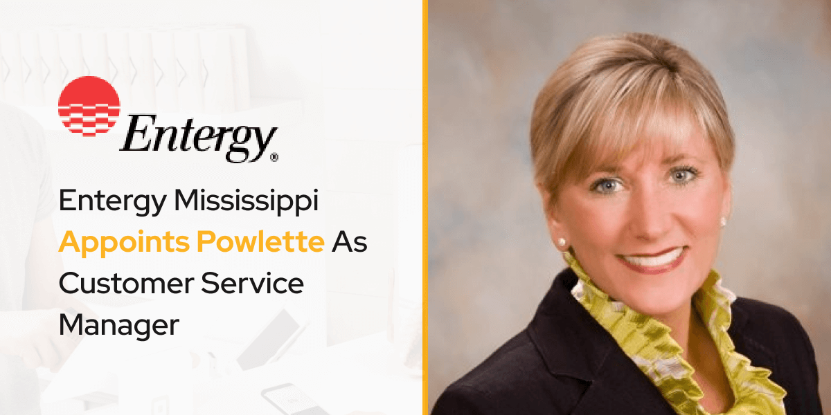 Entergy Mississippi Appoints Powlette As Customer Service Manager