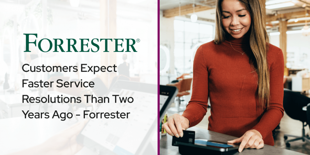Forrester Research Customers Expect Faster Service Resolutions Than Two Years Ago