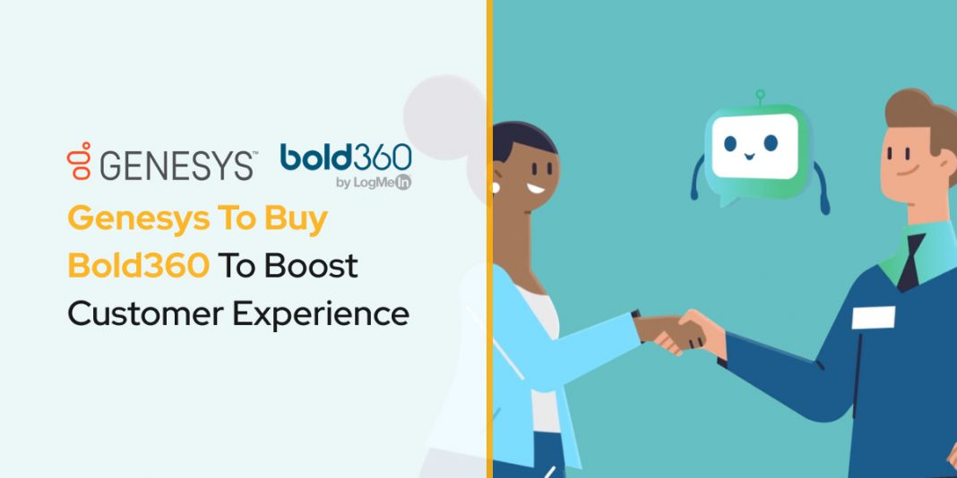 Genesys To Buy Bold360 To Boost Customer Experience