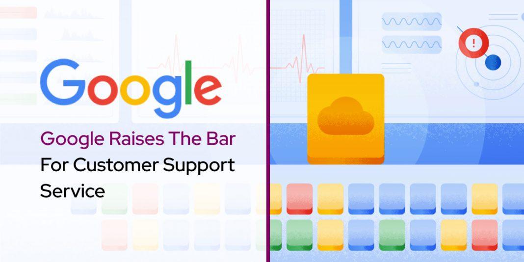 Google Raises The Bar For Customer Support Service
