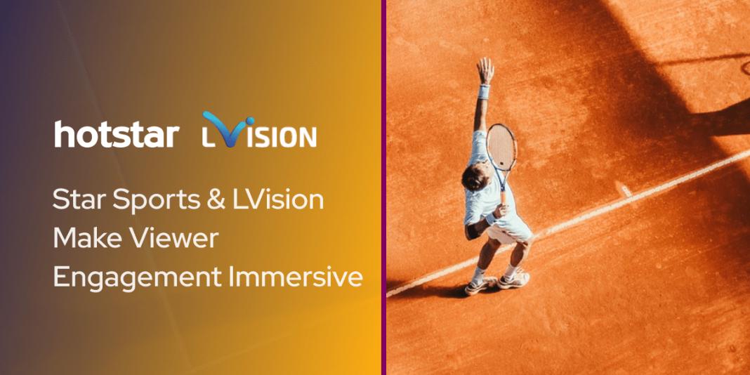 Star Sports & LVision Make Viewer Engagement Immersive