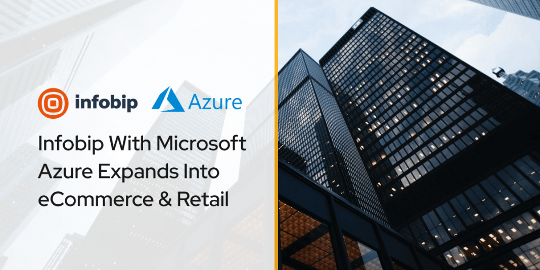 Infobip With Microsoft Azure Expands Into eCommerce & Retail
