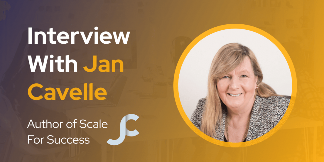 CXBuzz Interview With Jan Cavelle the Author of Scale For Success