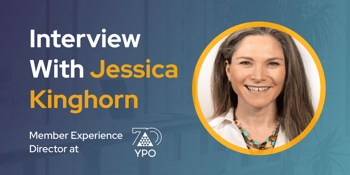 CXBuzz Interview With Jessica Kinghorn, Member Experience Director at YPO