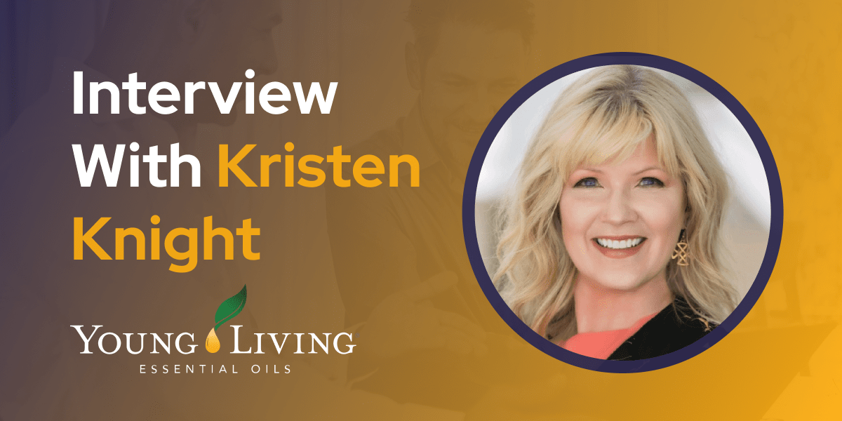 CXBuzz Interview With Kristen Knight SVP Global Product Management & Marketing at Young Living Essential Oils