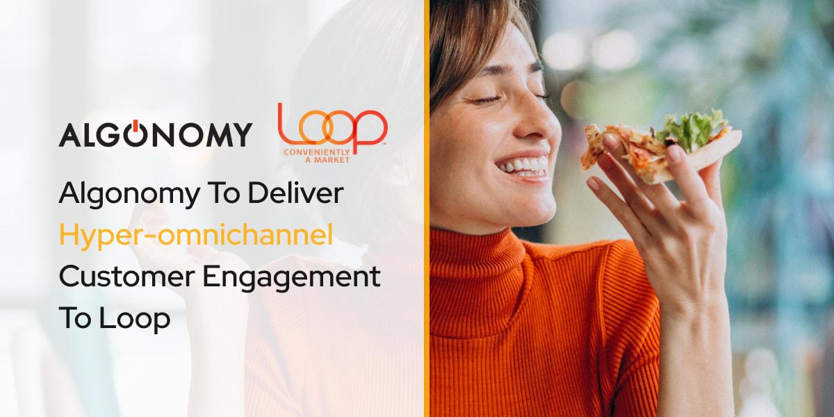 Algonomy To Deliver Hyper-omnichannel Customer Engagement To Loop