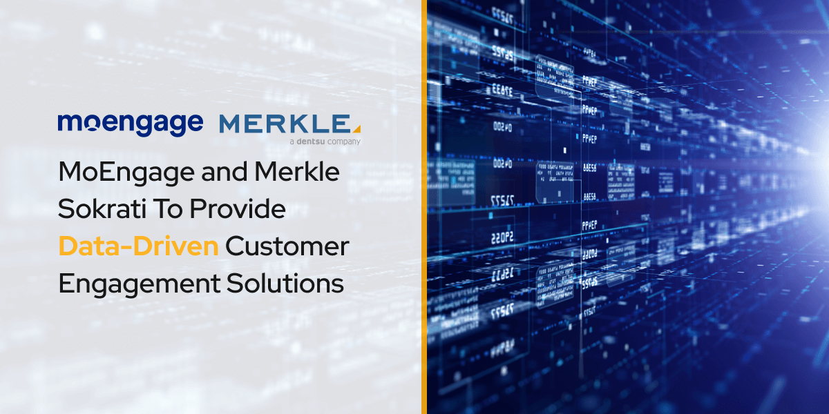 MoEngage and Merkle Sokrati To Provide Data-Driven Customer Engagement Solutions