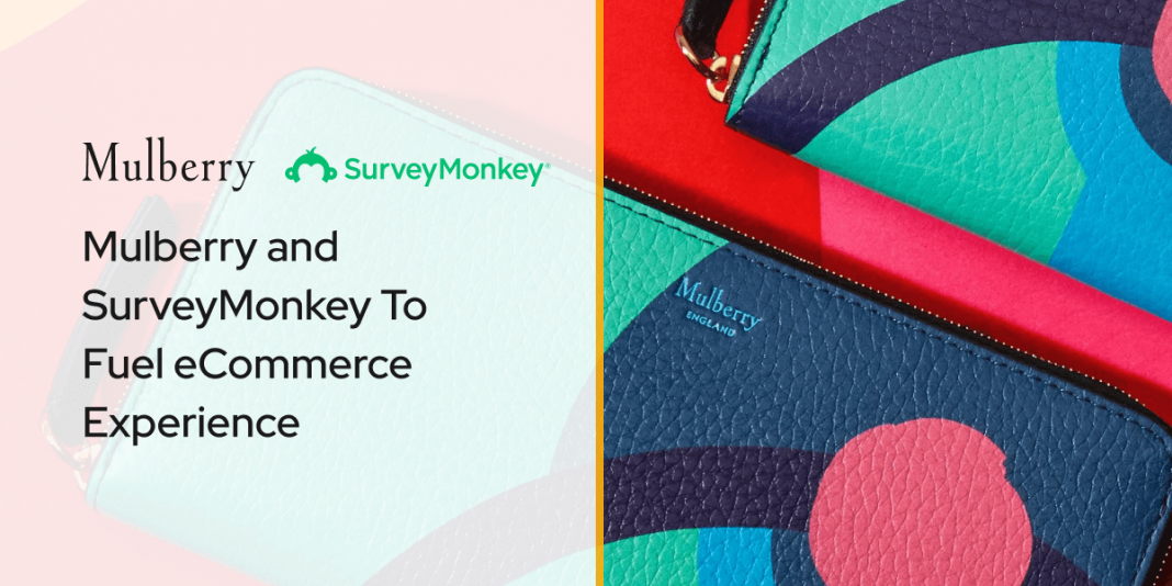 Mulberry and SurveyMonkey To Fuel eCommerce Experience