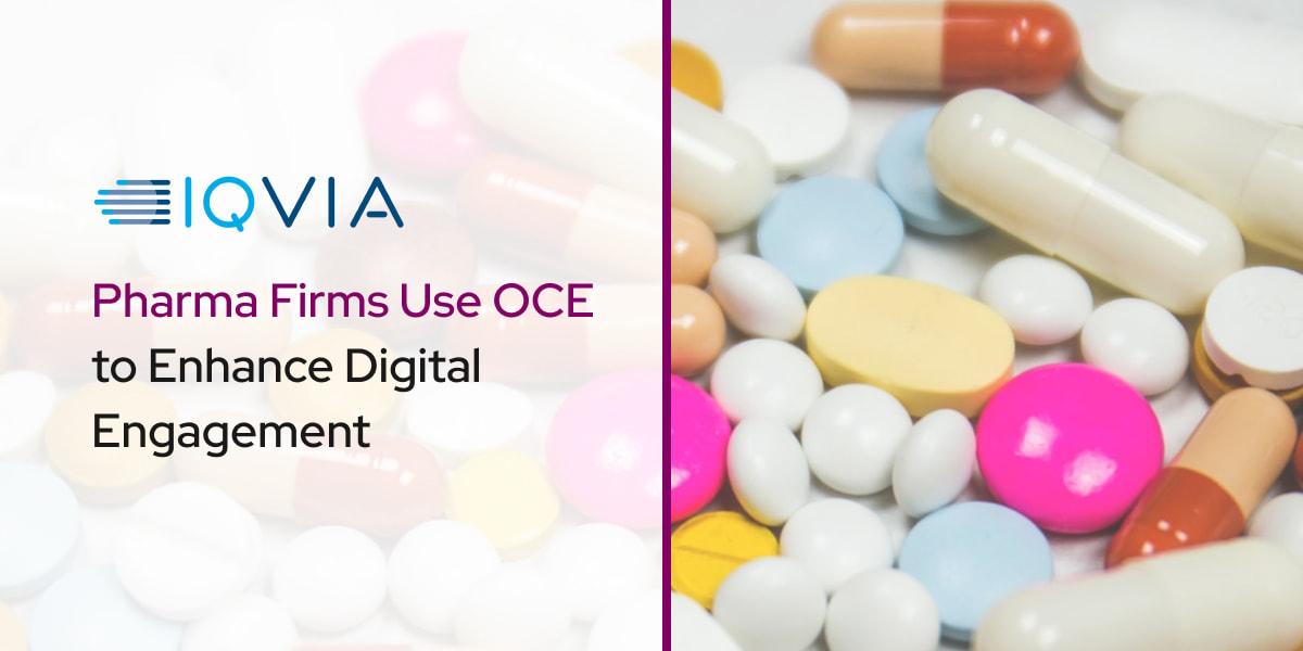 Pharma Firms Use OCE to Enhance Digital Engagement