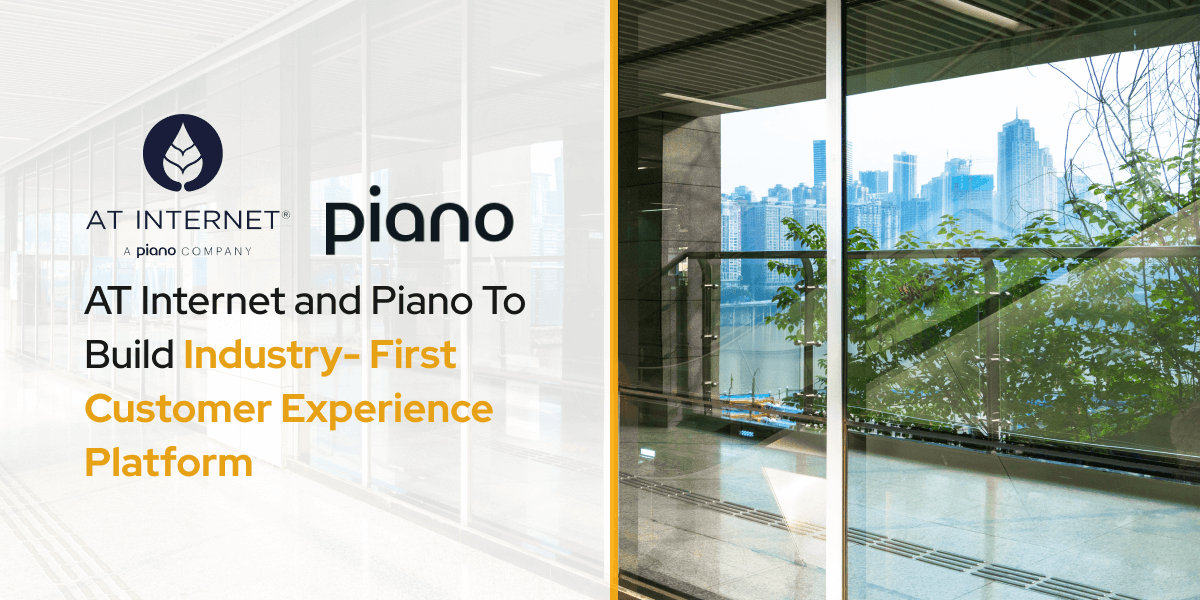 AT Internet and Piano To Build Industry- First Customer Experience Platform