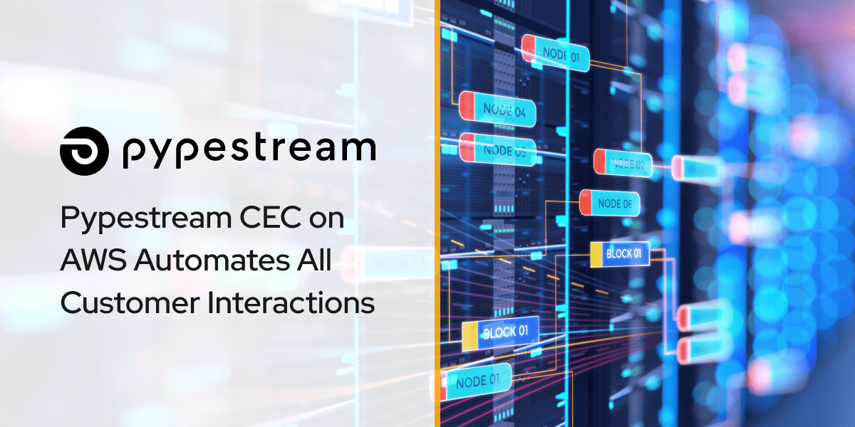 Pypestream CEC on AWS Automates All Customer Interactions