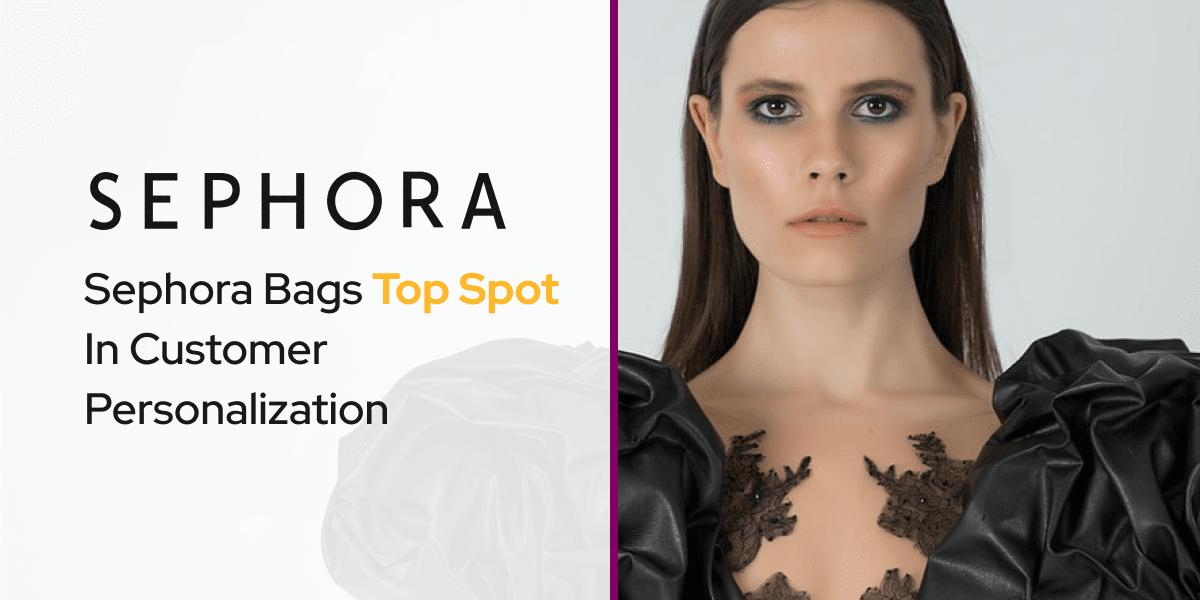 Sephora Bags Top Spot In Customer Personalization