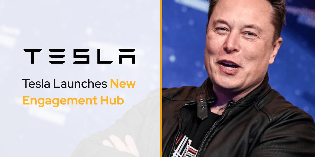 Tesla Launches New Engagement Hub
