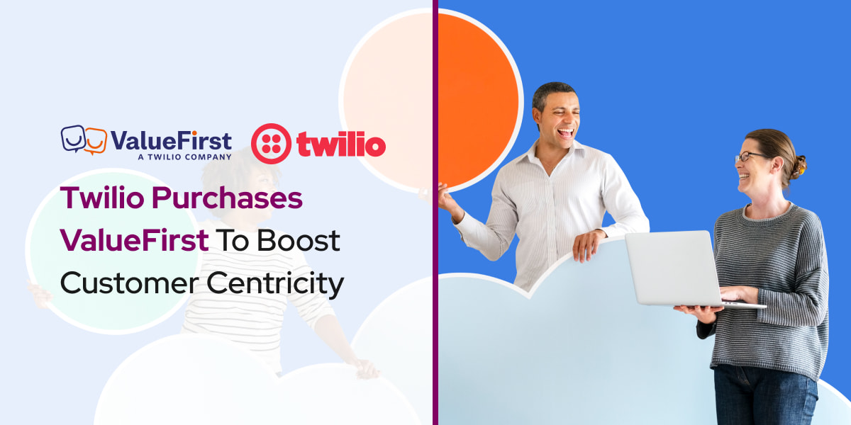 Twilio Purchases ValueFirst To Boost Customer Centricity