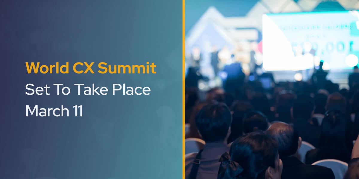 World CX Summit Set To Take Place March