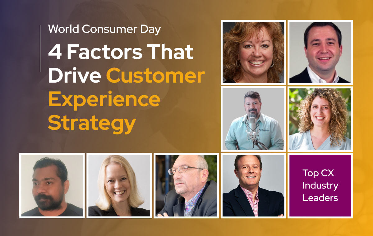 World Consumer Day - 4 Factors That Drive Customer Experience Strategy