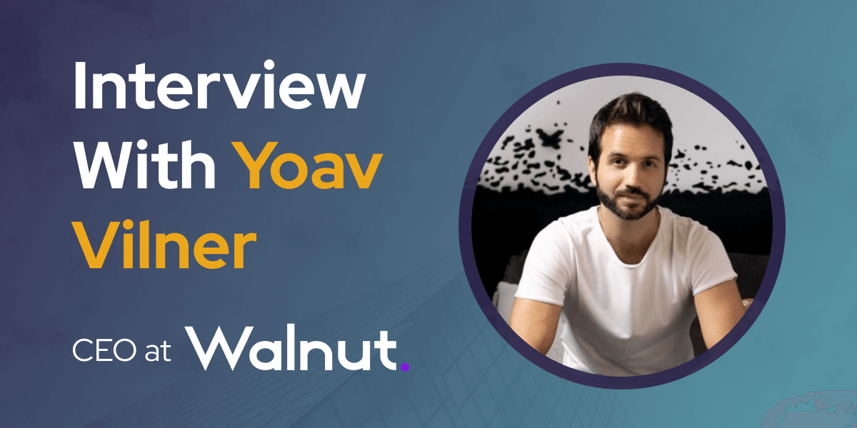 CXBuzz Interview With Yoav Vilner CEO at Walnut