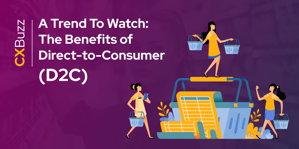 The Benefits of Direct to Consumer