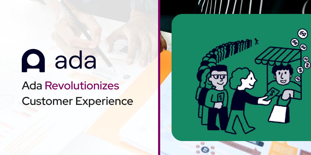 Ada Revolutionizes Customer Experience