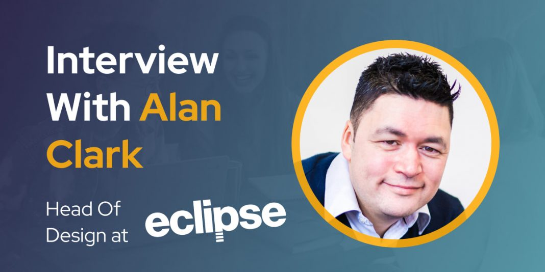 CXBuzz Interview With Alan Clark, Head Of Design at Eclipse