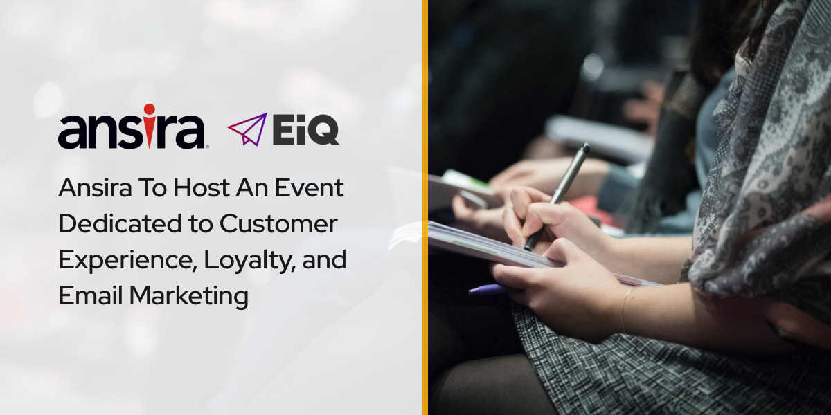 Ansira To Host An Event Dedicated to Customer Experience, Loyalty, and Email Marketing