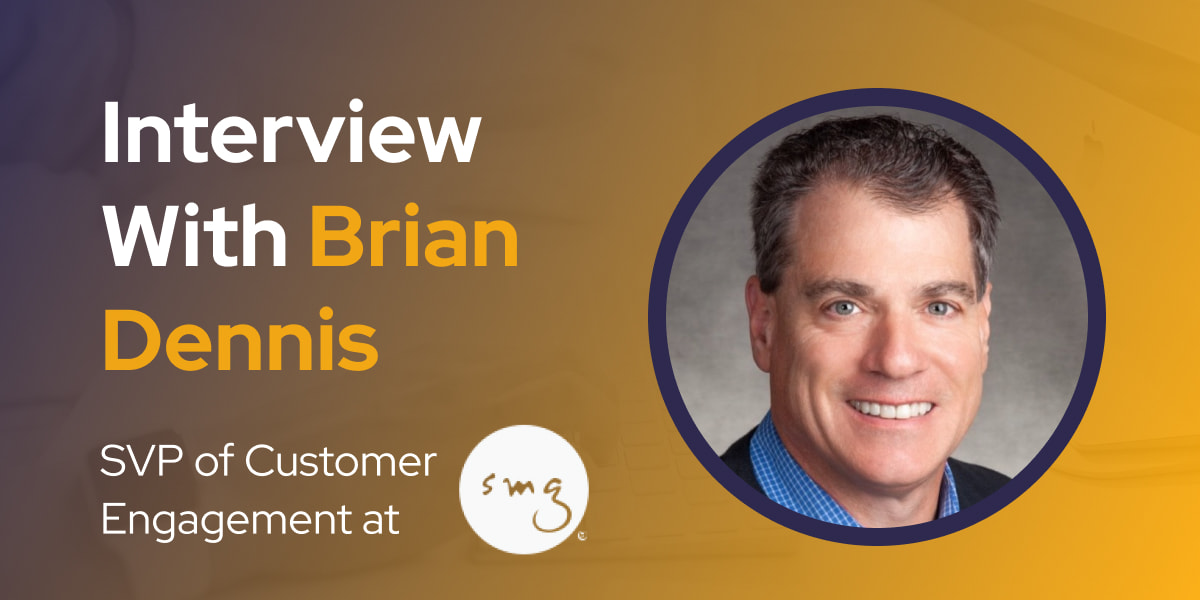CXBuzz Interview with Brian Dennis, SVP of Customer Engagement at SMG
