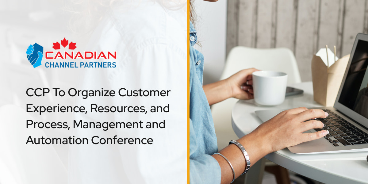 CCP To Organize Customer Experience, Resources, and Process, Management and Automation Conference