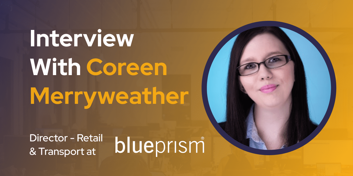 CXBuzz Interview With Coreen Merryweather, Director - Retail & Transport at Blue Prism