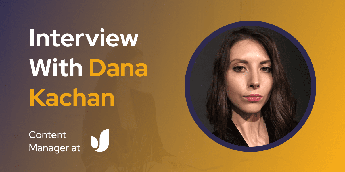 CXBuzz Interview With Dana Kachan, Content Manager at Fireart Studio