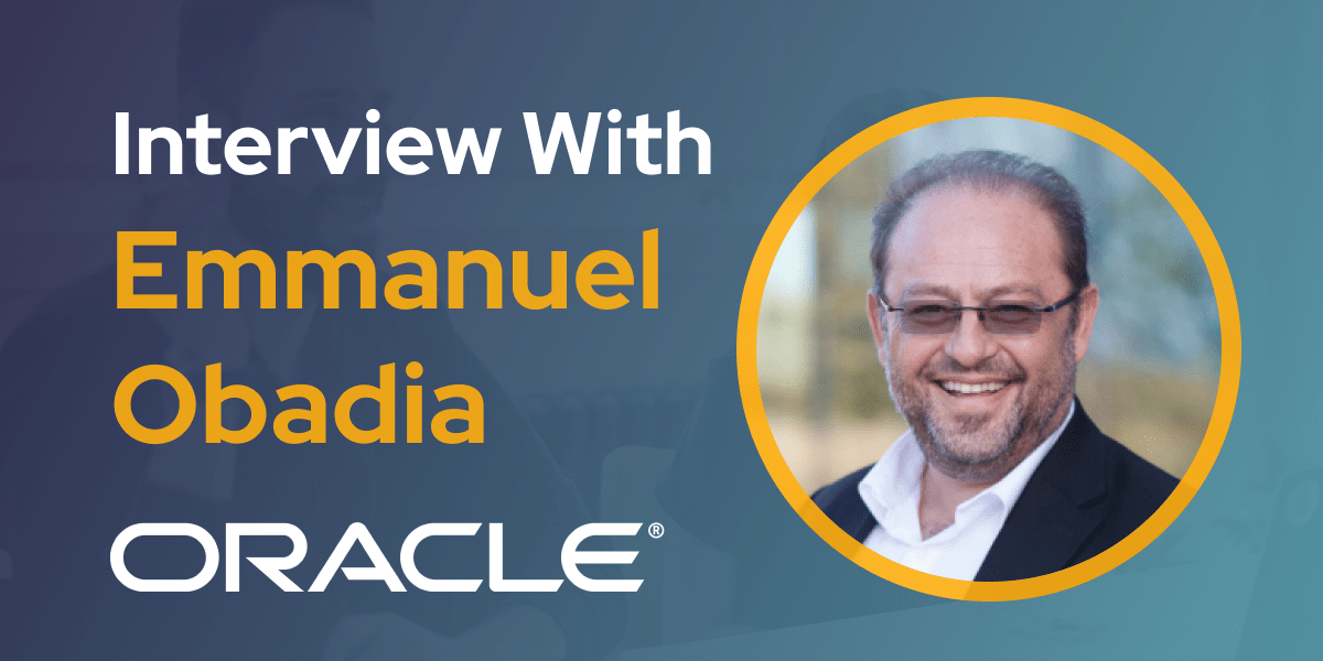CXBuzz Interview With Emmanuel Obadia, Vice President of Marketing, EMEA CX Applications at Oracle