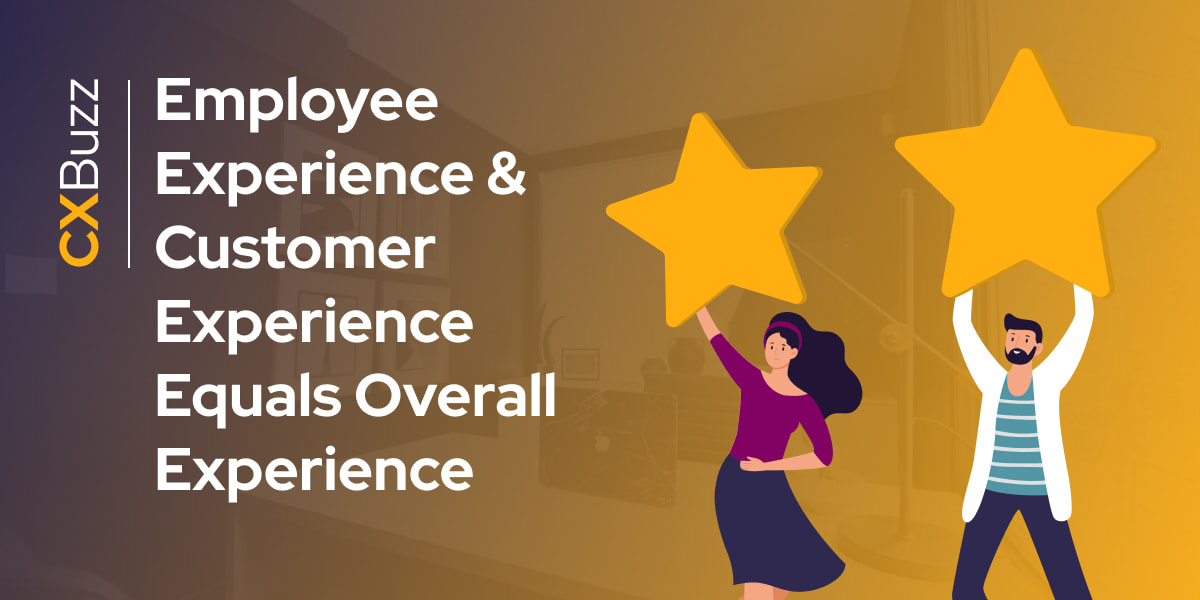 Employee Experience & Customer Experience Equals Overall Experience