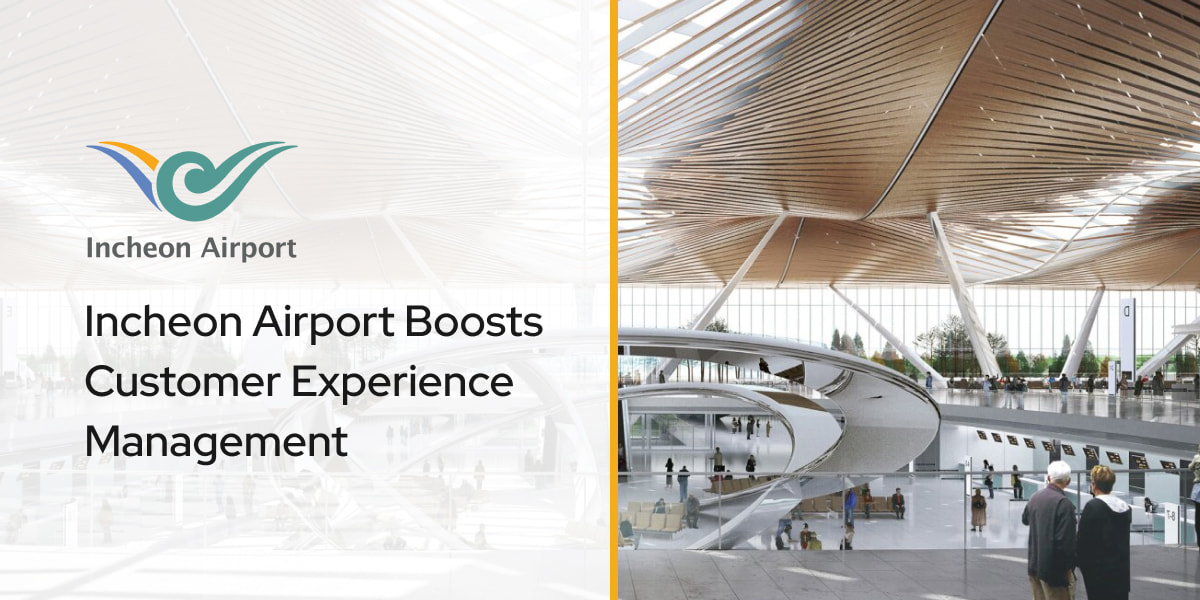 Incheon Airport Boosts Customer Experience Management
