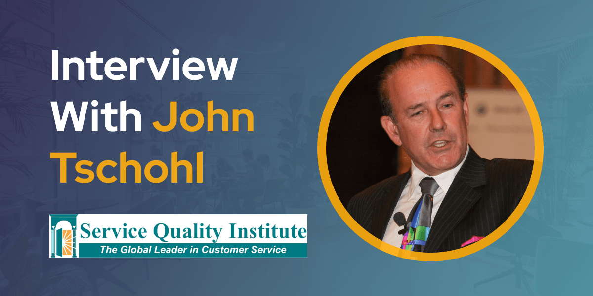 CXBuzz Interview With John Tschohl, President at Service Quality Institute