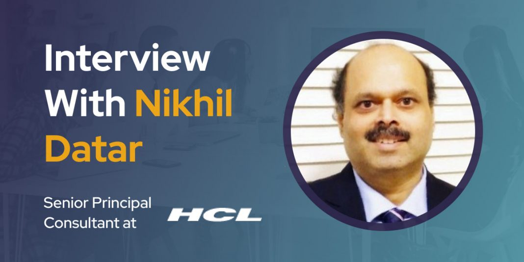 CXBuzz Interview With Nikhil Datar, Senior Principal Consultant - Business Transformation at HCL Technologies