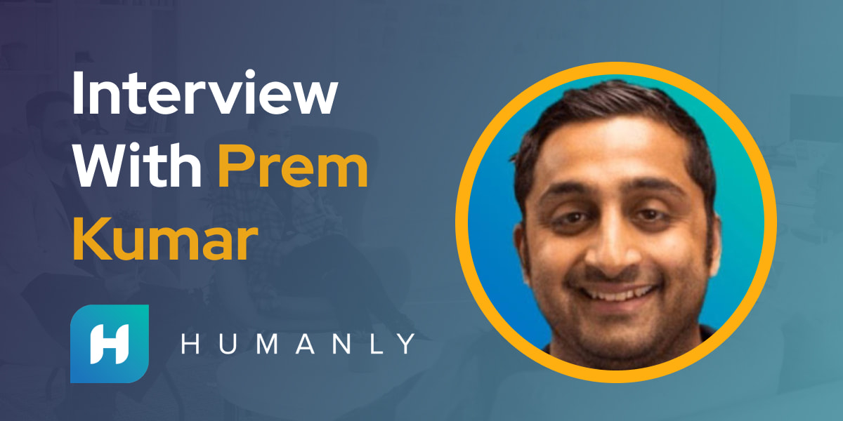 CXBuzz Interview With Prem Kumar, CEO & Co-Founder at Humanly